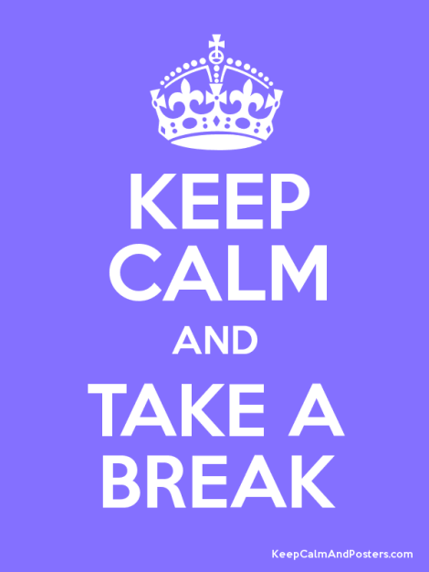 keep calm take a break